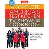 The Complete America's Test Kitchen TV Show Cookbook 2001-2018: Every Recipe From The Hit TV Show With Product Ratings and a