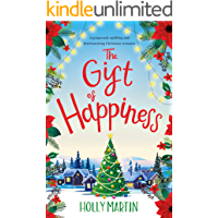The Gift of Happiness: A gorgeously uplifting and heartwarming Christmas romance