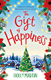The Gift of Happiness: A gorgeously uplifting and heartwarming Christmas romance (English Edition)