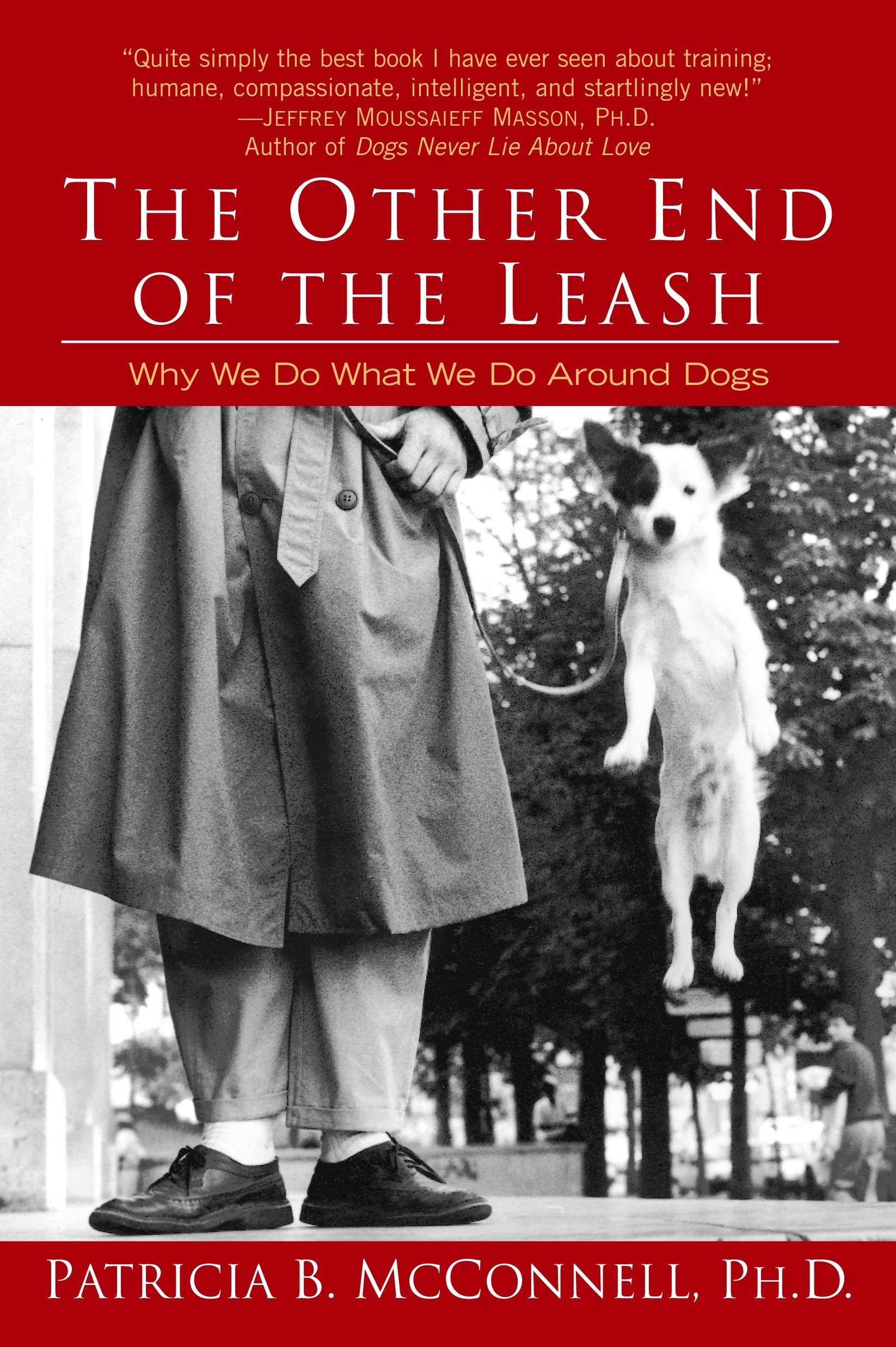 The Other End of the Leash: Why We Do What We Do Around Dogs by Ballantine Books