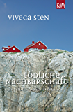 Tödliche Nachbarschaft: Thomas Andreassons siebter Fall (Thomas Andreasson ermittelt 7)