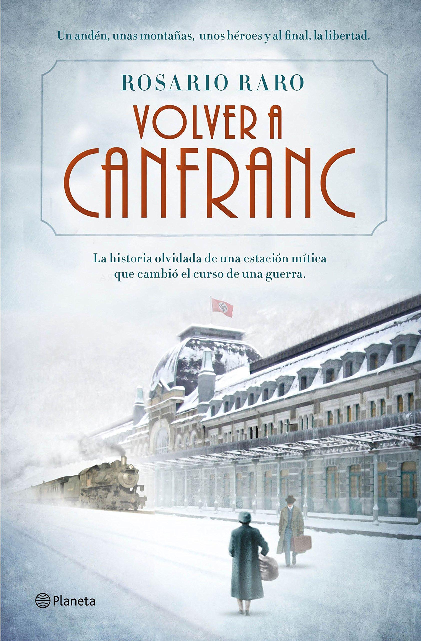 Volver a Canfranc Autores Españoles e Iberoamericanos: Amazon.es: Rosario Raro: Libros
