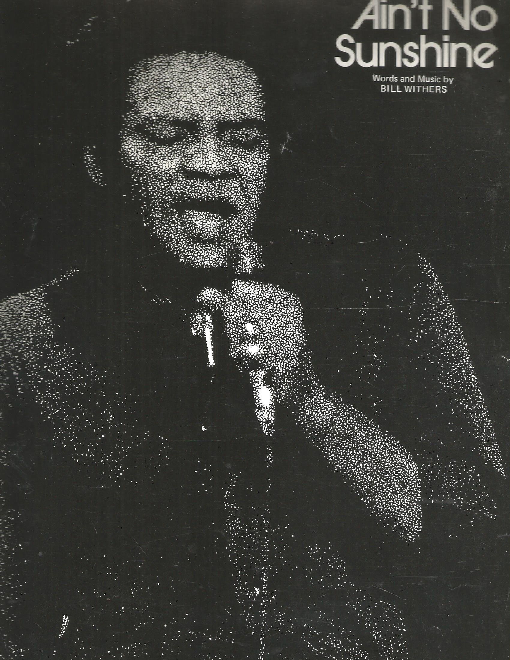 Ain T No Sunshine Vocal Edition With Words Piano Chords As Recorded By Bill Withers Bill Withers Amazon Com Books Ain't no sunshine when she's em gone, and this house just ain't no dm home, anytime she goes am away. ain t no sunshine vocal edition with