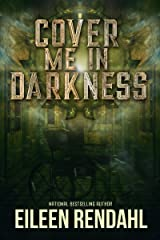 Cover Me in Darkness: A Mystery Kindle Edition