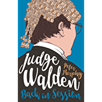 Judge Walden: Back in Session: Funny stories of the British courtroom (Walden of Bermondsey Book 2)