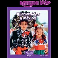 ¡Bienvenidos a México! (Wonder Readers Spanish Fluent) (Spanish Edition)