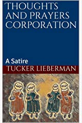 Thoughts and Prayers Corporation: A Satire Kindle Edition