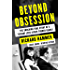 Beyond Obsession: The Shocking True Story of a Teenage Love Affair Turned Deadly