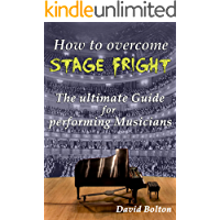 How to overcome Stage Fright − The ultimate Guide for performing Musicians