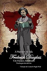 A Narrativa da Vida de Frederick Douglass, um Escravo Americano: Escrita por ele mesmo