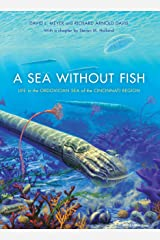 A Sea without Fish: Life in the Ordovician Sea of the Cincinnati Region (Life of the Past) Kindle Edition