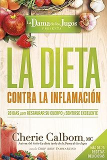 La Dieta contra la inflamación de la Dama de los Jugos: 28 días para restaurar