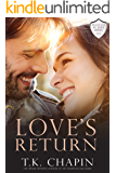 Love\'s Return: A Christian Romance (Protected By Love Book 1)