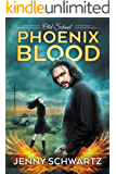 Phoenix Blood (Old School Book 1)