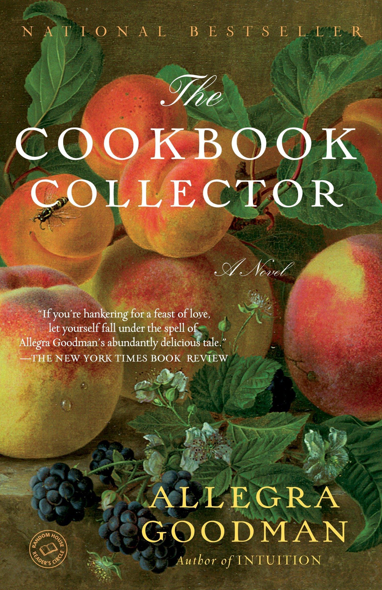 The Cookbook Collector: A Novel: Allegra Goodman: 9780385340861 ...