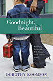 Goodnight, Beautiful: A Novel