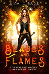 Blades and Flames: Five Hot and Magical Paranormal Novels Kindle Edition