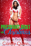 Pregnant Brat for Christmas: A Taboo Fertile First Time