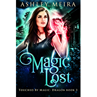 Magic Lost (Touched By Magic: Dragon Book 3) (English Edition)