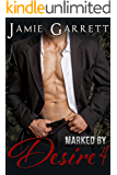 Marked By Desire - Book 4 (Marked By Desire Romantic Suspense Series)