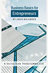 Business Basics for Entrepreneurs Kindle Edition