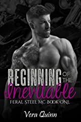 Beginning of the Inevitable (Feral Steel MC Series Book 1) Kindle Edition