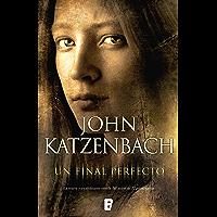 Un final perfecto (Spanish Edition)