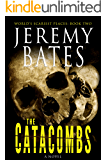 The Catacombs (World's Scariest Places Book 2)