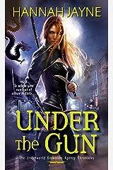 Under the Gun (Underworld Detection Agency Book 4) Kindle Edition