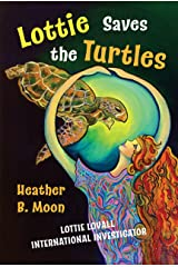 Lottie Saves the Turtles: Lottie Lovall International Investigator Kindle Edition