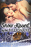 Snow Kissed by the Billionaire (Kissed Series) (English Edition)