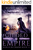The Gilded Empire (World in Chains Book 3)