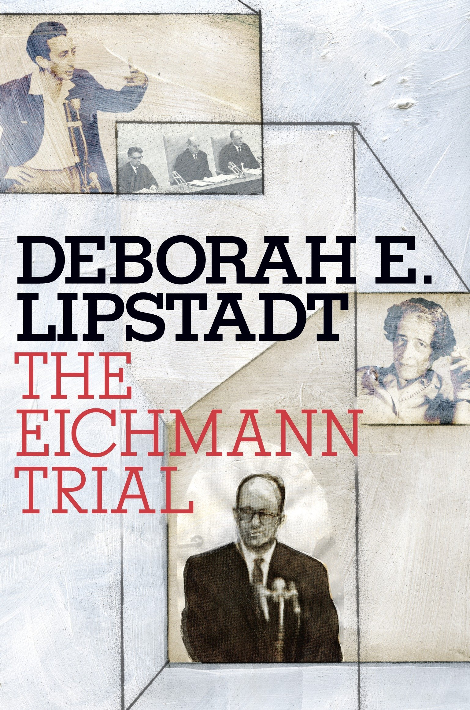 Read Online The Eichmann Trial (Jewish Encounters Series) ePub fb2 book