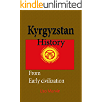 Kyrgyzstan History: Early History, The Soviet Union and Recent History, Society, The Economy, Government