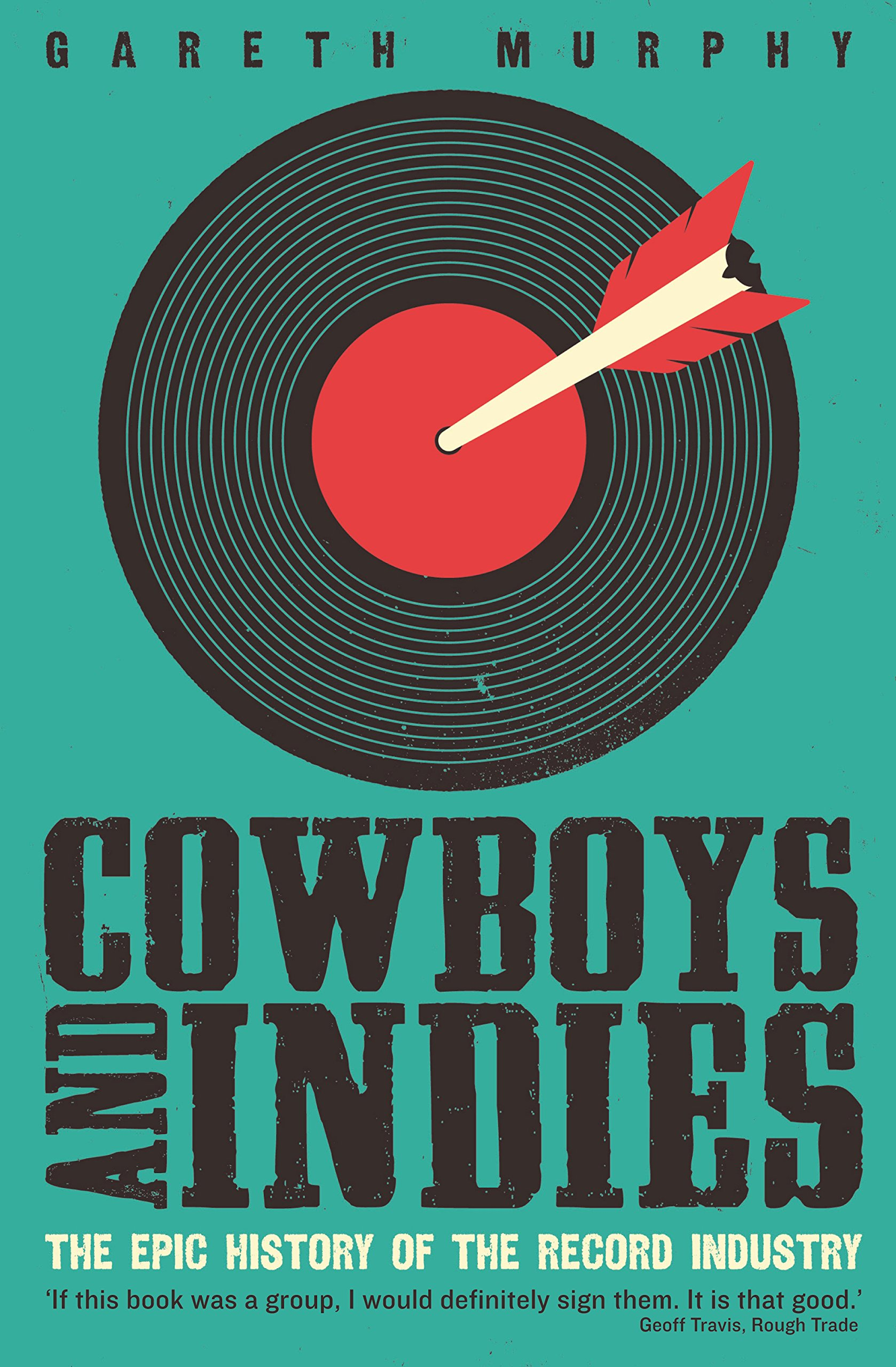 Download Cowboys and Indies: The Epic History of the Record Industry pdf epub