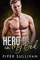 Hero In My Bed: A Roommate Hero Romance (Small Town Protectors Book 1) Kindle Edition