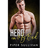 Hero In My Bed: A Roommate Hero Romance (Small Town Protectors Book 1) (English Edition)