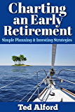 Charting an Early Retirement: Simple Planning & Investing Strategies