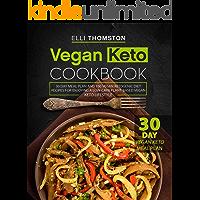 Vegan Keto Cookbook: 30 Day Meal Plan and 100 Vegan Ketogenic Diet Recipes for Enjoying A Low-Carb Plant-Based Vegan…