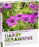 The Plant Lover's Guide to Hardy Geraniums (The Plant Lover's Guides)