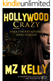 Hollywood Crazy: A Holllywood Alphabet Series Thriller (A Hollywood Alphabet Series Thriller Book 3)