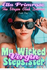 My Wicked Virgin Stepsister: The Virgin Club Diaries Kindle Edition