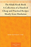 The Khaki Kook Book A Collection of a Hundred Cheap and Practical Recipes Mostly from Hindustan