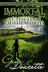 Immortal at the Edge of the World (The Immortal Series Book 3) Kindle Edition