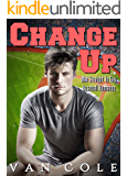 Change Up: MM Straight To Gay Baseball Romance