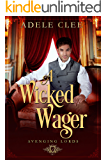 A Wicked Wager (Avenging Lords Book 2)