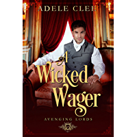 A Wicked Wager (Avenging Lords Book 2) (English Edition)