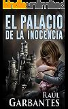 El Palacio de la Inocencia: Una novela de suspenso, misterio e intriga