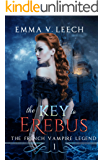 The Key to Erebus (The French Vampire Legend Book 1)