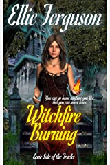 Witchfire Burning (Eerie Side of the Tracks Book 1) Kindle Edition